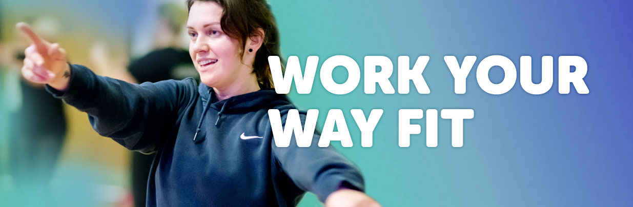 woman exercising with text that says work your way fit